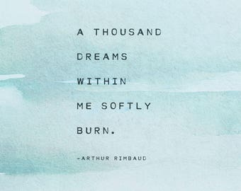 A thousand dream within me softly burn quote print, Arthur Rimbaud poster, poetry poster, gifts for her, watercolor print