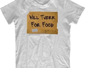 Will twerk for food Shirt, T-Shirt, Mens, Tee Shirt, T Shirt Mens, Ladies, funny Tshirt