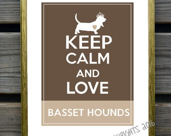 Keep Calm and Love Basset Hounds, keep calm and carry on art print, dog lover gift