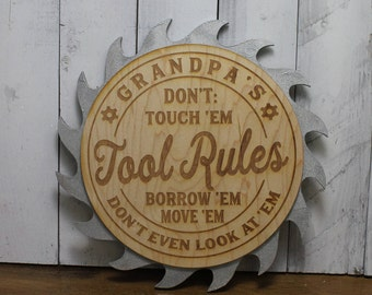 Grandpa's-Dad's-TOOL RULES-Don't Touch Em-Borrow Em-Move Em-Don't Even Look at Em-Garage Sign-Personalized-Silver Saw Blade-TR100050