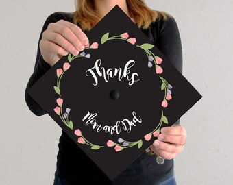 Graduation Cap Decal | Thanks Mom and Dad | DOWNLOAD ONLY | Flower Accent | Flowers | Quote | Grad Cap