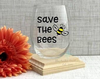Bee Wine Glass, Save The Bees, Save The Bees Wine Glass, Bee Keeper Wine Glass, Bees Gift, Endangered Species Glass, Save The Environment