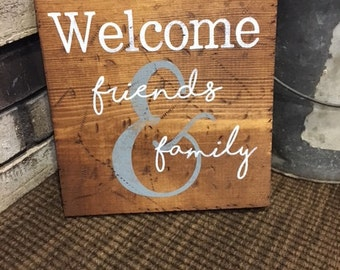 Wooden Sign | Welcome Friends and Family Sign| Gift Idea | Distressed Wood Decor | Denney Studio