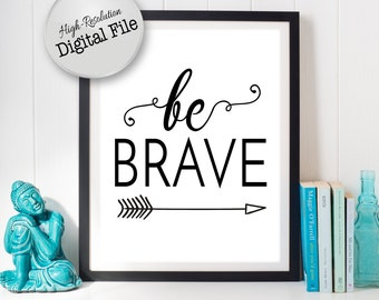 Be Brave Typography Print, Printable Quote, Nursery Wall Art, Nursery Decor, Black and White, Instant Download, Digital Files