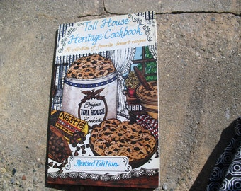 Vintage Toll House Heritage Cookbook A Collection of Favorite Dessert Recipes.