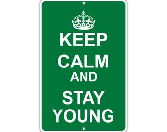 Keep Calm Stay Young Metal Aluminum Sign