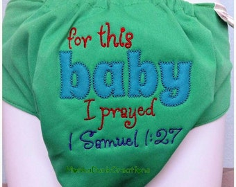 For This Baby I Prayed - Embroidered Cloth Diaper - Custom Personalized Diaper - Embroidered Nappy - Embroidered Bloomers - All In One Cover