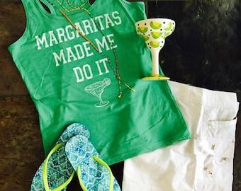 Margaritas Made Me Do It racerback tank top green + free gift!!!
