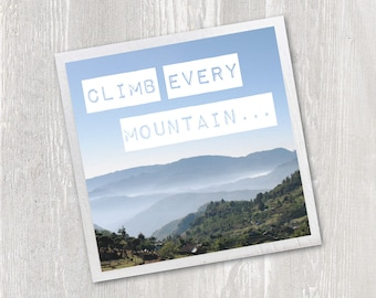 Art Magnet | Climb Every Mountain | Sound of Music | Inspirational Quote | Art Typography | Kitchen Fridge Magnet