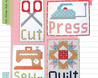 Cut.Press.Sew.Quilt pattern