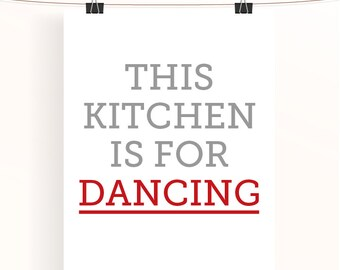 This kitchen is for dancing, kitchen print, kitchen decor, kitchen quote, kitchen funny wall art, new homeowner gift, housewarming gift,