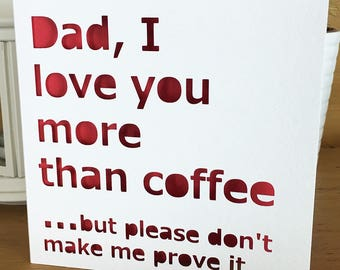 Funny Card Fathers Day, Birthday- Happy birthday, Happy Fathers Day,  Coffee, Card for him, Daddy, Quote, Father Greeting Card