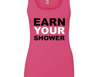 Earn Your Shower Performance Tank ! Jersey Tank - Workout Tank - Performance Tank - Gym Tank - Fitness Tank - Running Tank - Woman's Tank