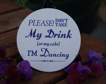 I'm Dancing(don't take my drink) Coloured  Round COASTERS  X 24