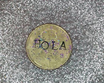 HOLA hand stamped penny
