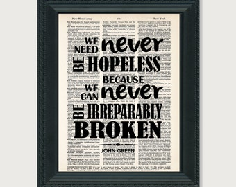 John Green Quote - We Need Never Be Hopeless - Looking For Alaska Quote -  Dictionary Page Art - Typography