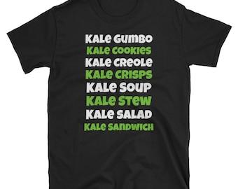 Kale Everything - Kale Shirt - Kale - Vegan - Kale TShirt - Vegan Shirt - Kale Tee - Kale yeah - kale t shirt - vegetarian shirt