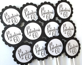 60th Birthday Cupcake Toppers - Still Fabulous at 60, Black and White or Your Colors,  Set of 12