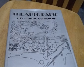 The Auto Radio, A Romantic Genealogy
