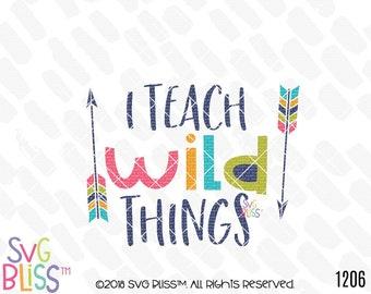 Teacher SVG, I Teach Wild Things, Teacher Appreciation, Teacher Quote, School, Education, Cutting File, DXF, Cricut, Silhouette, Digital