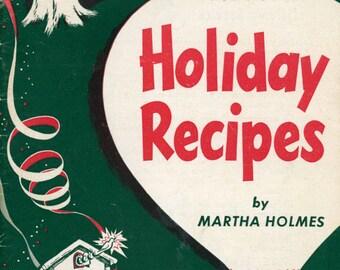 "1950 Cookbook, ""Holiday Recipes""  by Martha Holmes"