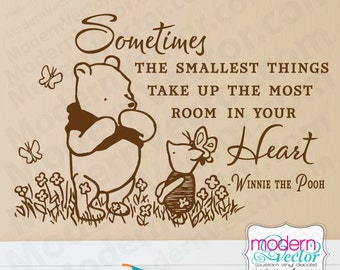 Winnie the Pooh Quote Vinyl Wall Decal Classic Winnie the Pooh Style Sometimes the smallest things take up the most room in your Heart