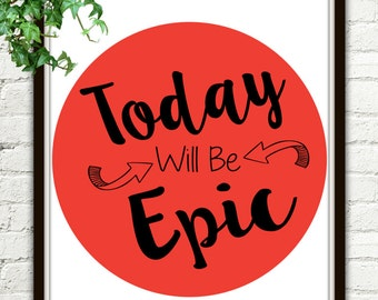 Today Will Be Epic, Today Is A Good Day, Good Day, It's A Good Day, Today Is The Day, Red Wall Art, Red Wall Decor, Red And Black, Decal