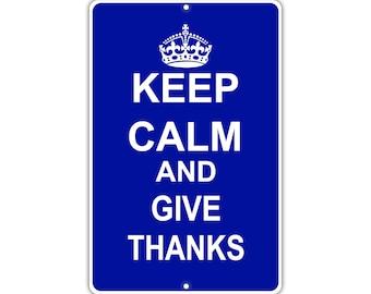 Keep Calm Give Thanks Metal Aluminum Sign