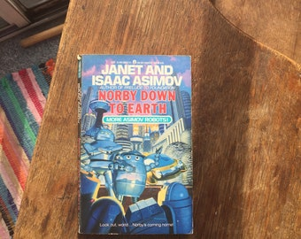 1989 Vintage Paperback, Norby Down to Earth, Janet and Isaac Asimov, Robots, SciFi, Pulp, Paperback, Used Books, More Asimov Robots!