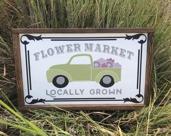 Flower Market Locally Grown Wood Sign| Farmhouse Style Flower Market Sign| Rustic Style Flower Market Sign| For Her Gift| Springtime Gift