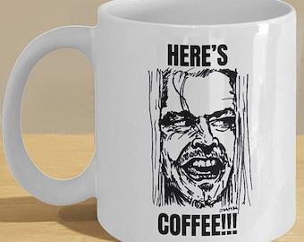 White Ceramic Shining Gift Mug - Horror Fan Coffee Cup Decor Art - 'Here's Coffee'