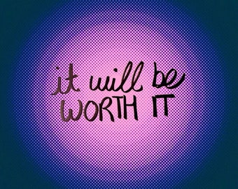 It Will Be Worth It Moonlight Original Photo Quote Print