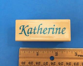 Katherine, Wood Mount Rubber Stamp