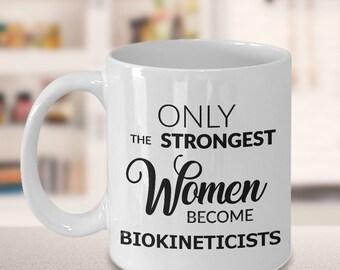 Biokineticist Coffee Mug Biokineticist Gifts - Only the Strongest Women Become Biokineticists Mug Ceramic Coffee Cup