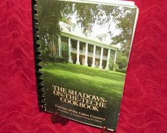 """Cajun Cooking """"The Shadows-On-The-Teche Cookbook"""" Cuisine of Cajun Country"""