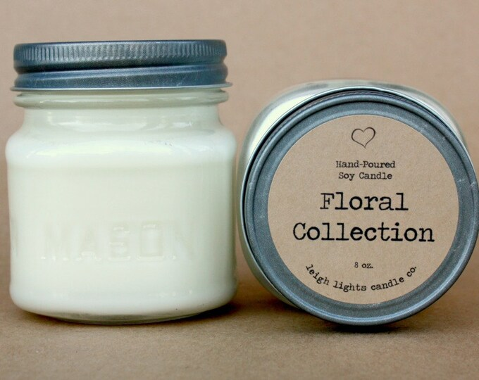 8 oz Mason Jar   Floral Collection   Soy Candle   CHOOSE YOUR SCENT