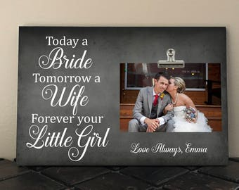 Parents of the Bride gift,  Personalized Free, Today a bride tomorrow a wife forever your little girl, Mother of Bride wedding gift  ta09