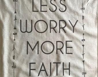 Less Worry More Faith Tee