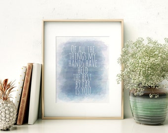 Of All The Things My Hands Have Held // Nursery Quote // Nursery Decor // Baby Boy // Watercolor // Colorful // Printable