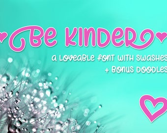Be Kinder, font with swashes, fun font, vector ornaments, hearts, flowers, stars, relaxed font, sans-serif font, kids font, childrens font