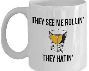 Funny Timpani Coffee Mug - Timpanist Gift Idea - Kettledrums Present - They See Me Rollin'