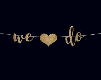 We do wedding banner wedding reception banner wedding decorations bridal shower banner wedding sign sweetheart table engagement party decor