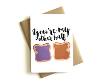 Valentine's Day Card 'You're My Other Half' Peanut Butter & Jelly Card - Anniversary Card, Greeting Card, Friendship Card, Best Friends Card