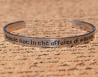 Meddle Not in the Affairs of Wizards - Tolkien Inspired Aluminum Bracelet Cuff - Hand Stamped