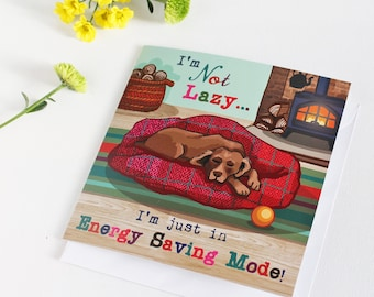Funny Greetings Card  - Energy Saving Mode - funny card - humour card - Dog humour - friendship card - card for a dog lover