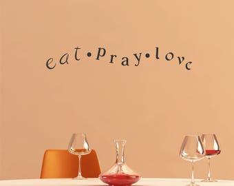Eat Pray Love Wall Decal