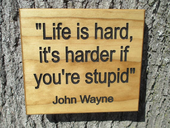 John Wayne Quote Sign John Wayne Quote Carved Wood Sign Life