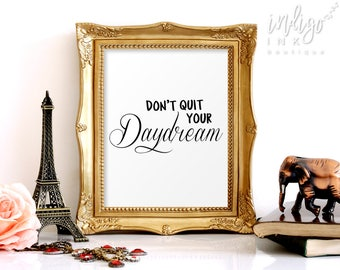 Don't Quit Your Daydreams Inspirational Print   Daydream Digital Download   Inspirational Quote   Office Décor Motivational Poster