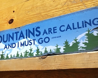The Mountains Are Calling And I Must Go, Handcrafted Rustic Wood Sign, The Mountain Life, Mountain Decor for Home and Cabin, 1038