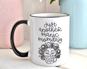 Just Another Manic MOMday//Black and White//Mug//Mother//Parenting
